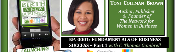 0001: Fundamentals of Business Success with Toni Coleman Brown – Part 1