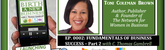0002: Fundamentals of Business Success with Toni Coleman Brown – Part 2