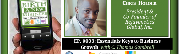 0003: Essential Keys to Business Growth with Chris Holder