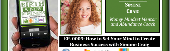 0009: How to Set Your Mind to Create Business Success with Simone Craig