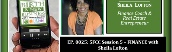 0025: 5FCC Session 5 – FINANCE with Sheila Lofton