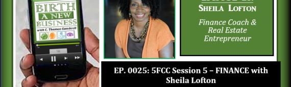 0025: 5FCC Session 5 – FINANCE with Sheila Lofton