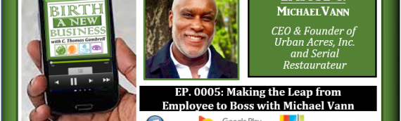 0005: Making the Leap from Employee to Boss with Michael Vann