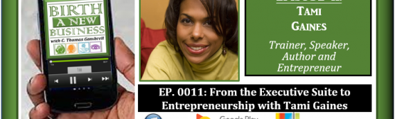 0011: From the Executive Suite to Entrepreneurship with Tami Gaines