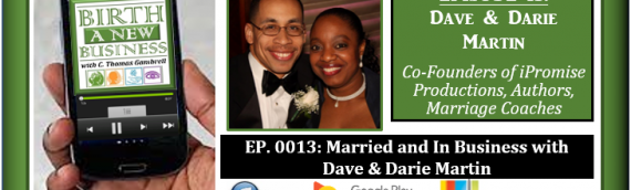 0013: Married and In Business with Dave and Darie Martin