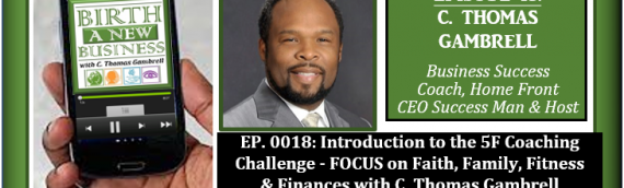 0018: Introduction to the 5F Coaching Challenge – FOCUS on Faith, Family, Fitness and Finances